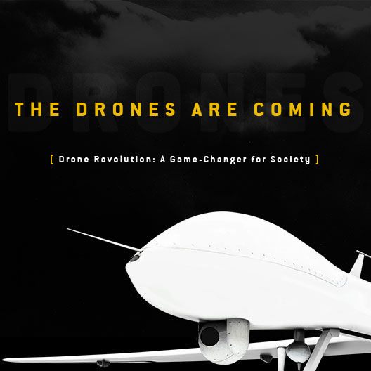 THE DRONES ARE COMING